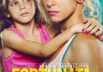 Fortunata | Un film di Sergio Castellitto dal 20 Maggio al Cotton Movie – In contemporanea l festival di Cannes 2017