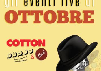 Gli eventi live di Ottobre al Cotton Movie and Food