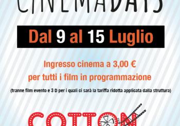 CINEMA DAYS   – dal 9 al 15 Luglio al Cotton Movie
