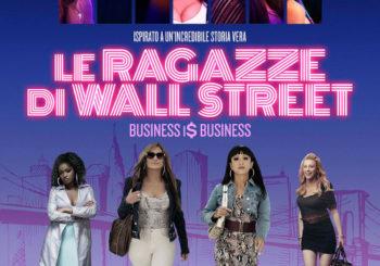 Le ragazze di Wall Street – Business Is Business   Dal 21 Novembre